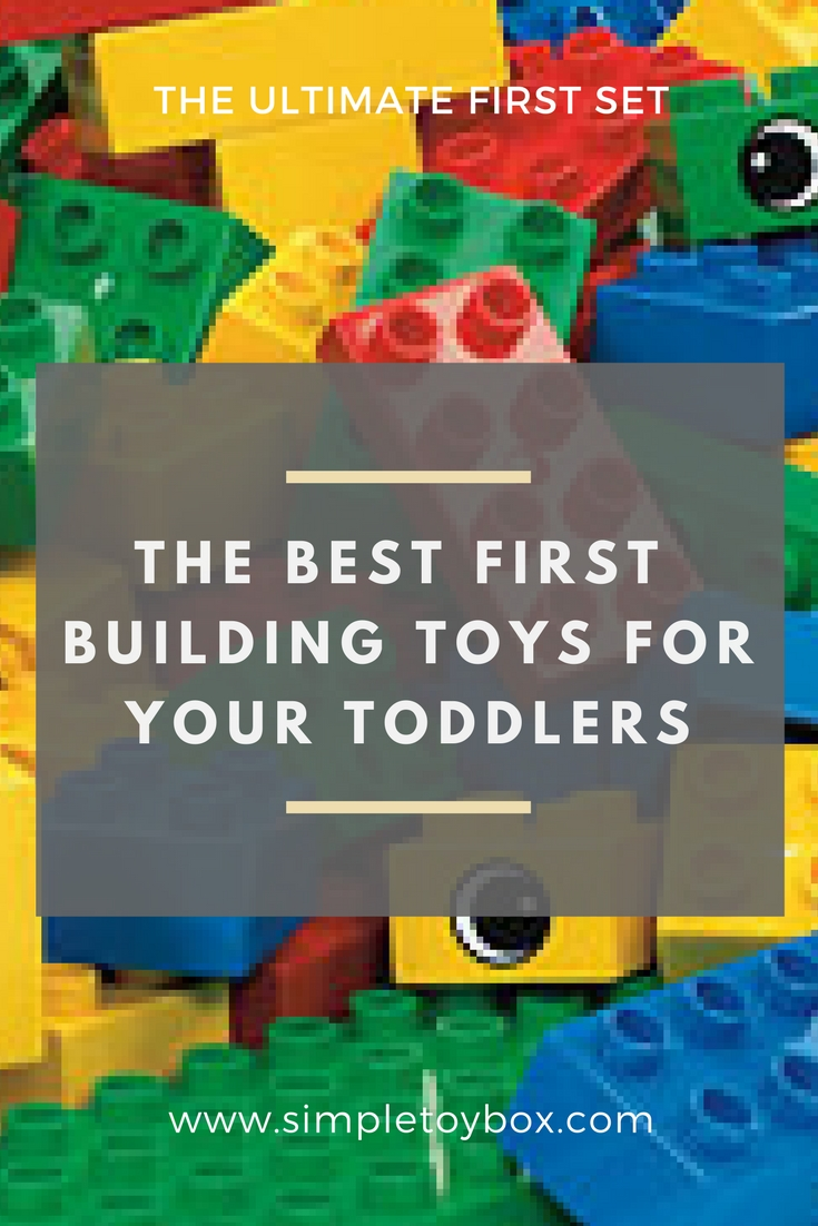Best Building And Construction Toys For Toddlers The Ultimate First Set
